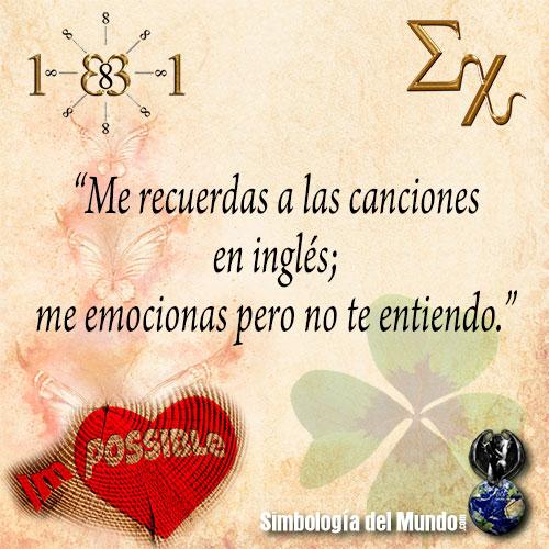 Frases Para Una Vida Amores Imposibles Simbologia Del Mundo