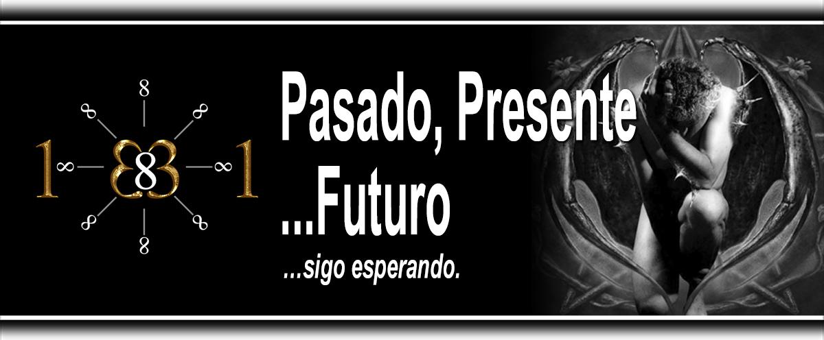 Pasado, Presente… Futuro